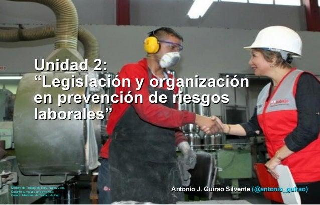"Antonio J. Guirao SilventeAntonio J. Guirao Silvente (@antonio_guirao)(@antonio_guirao) Unidad 2:Unidad 2: ""Legislación y ..."