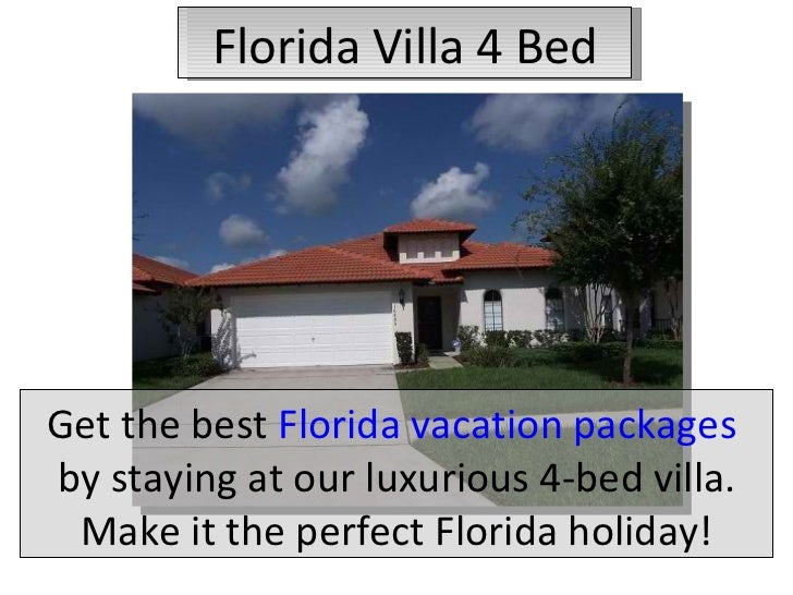 Florida Villa 4 Bed Get the best  Florida vacation packages  by staying at our luxurious 4-bed villa. Make it the perfect ...