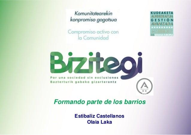 Formando parte de los barrios Estibaliz Castellanos Olaia Laka