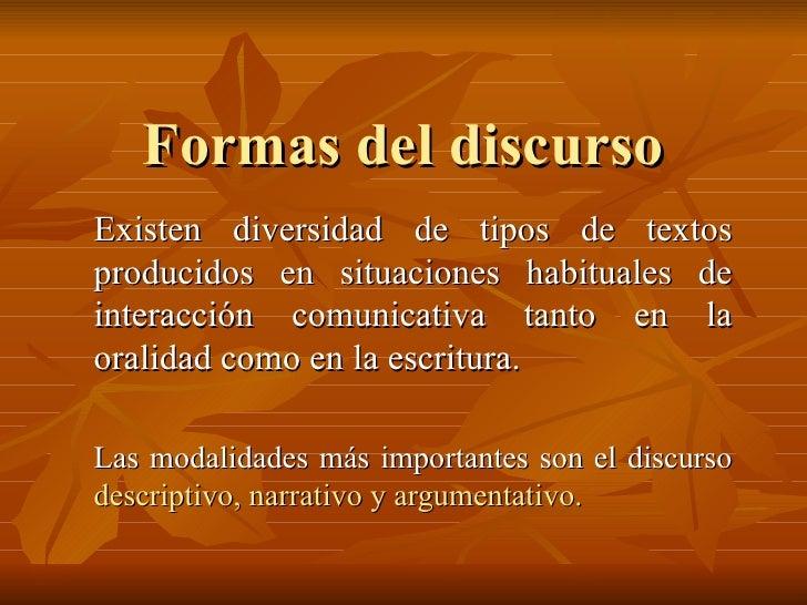 Formas del discurso Existen diversidad de tipos de textos producidos en situaciones habituales de interacción comunicativa...