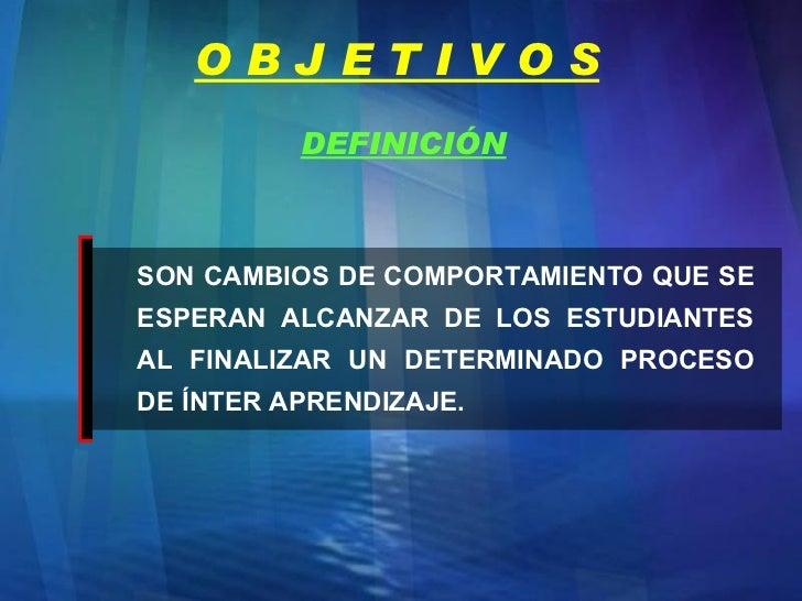 <ul><li>SON CAMBIOS DE COMPORTAMIENTO QUE SE ESPERAN ALCANZAR DE LOS ESTUDIANTES AL FINALIZAR UN DETERMINADO PROCESO DE ÍN...