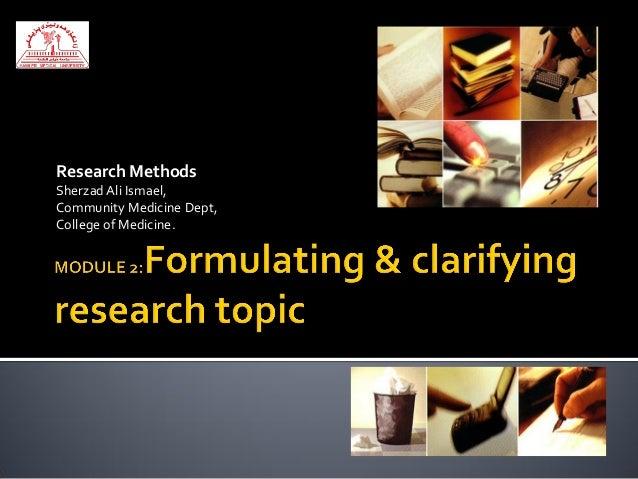 Research MethodsSherzad Ali Ismael,Community Medicine Dept,College of Medicine.