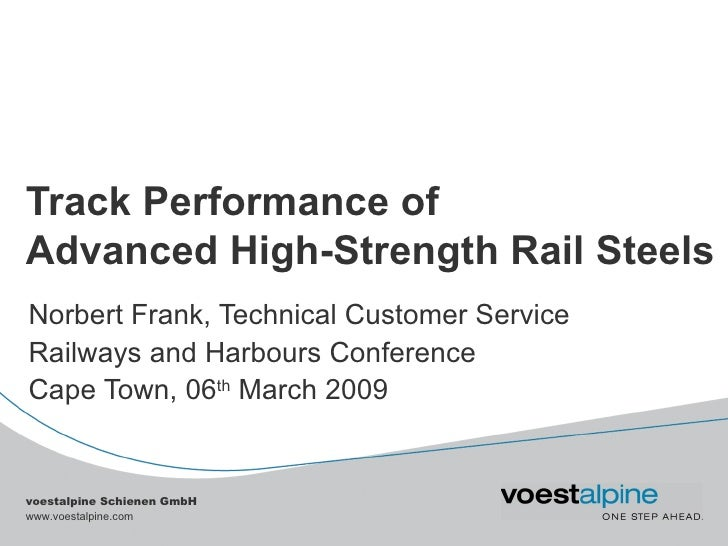 Track Performance of  Advanced High-Strength Rail Steels   Norbert Frank, Technical Customer Service Railways and Harbours...