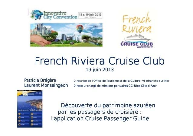 French Riviera Cruise ClubFrench Riviera Cruise ClubFrench Riviera Cruise ClubFrench Riviera Cruise Club19 juin 201319 jui...