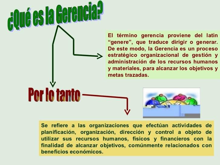 """El término gerencia proviene del latín """"genere"""", que traduce dirigir o generar. De este modo, la Gerencia es un proceso es..."""