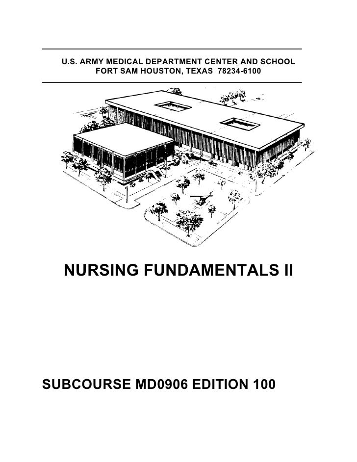 U.S. ARMY MEDICAL DEPARTMENT CENTER AND SCHOOL          FORT SAM HOUSTON, TEXAS 78234-6100  NURSING FUNDAMENTALS IISUBCOUR...