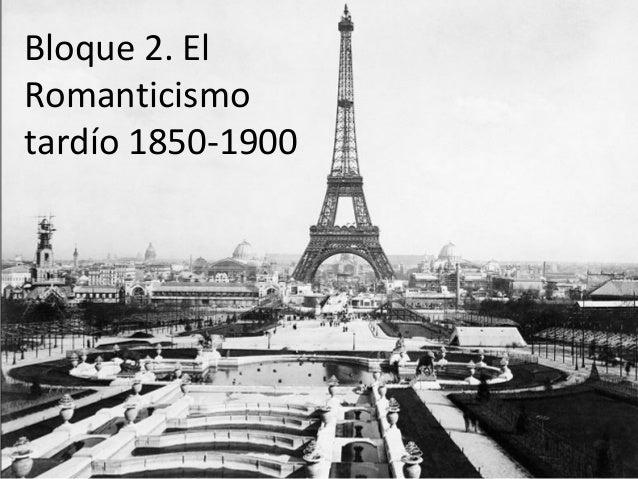 Bloque 2. El Romanticismo tardío 1850-1900