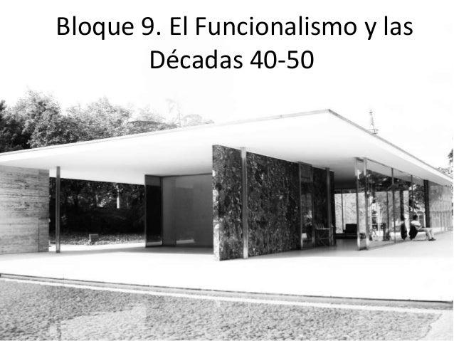 Bloque 9. El Funcionalismo y las Décadas 40-50