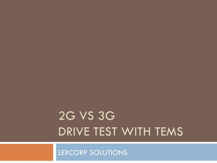2G VS 3GDRIVE TEST WITH TEMSLEXCORP SOLUTIONS
