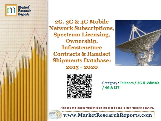 www.MarketResearchReports.com Category : Telecom / 3G & WiMAX / 4G & LTE All logos and Images mentioned on this slide belo...