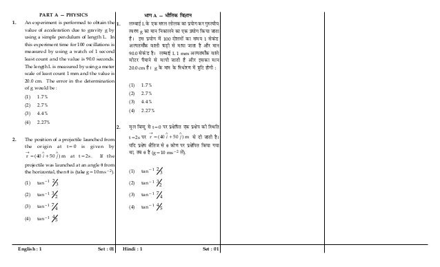English : 1 Set : 01 Hindi : 1 Set : 01 PART A — PHYSICS 1. An experiment is performed to obtain the value of acceleration...