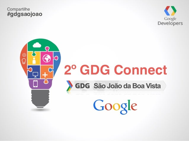 2º GDG Connect Compartilhe #gdgsaojoao