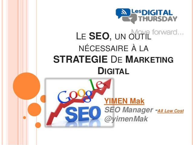 LE SEO, UN OUTIL NÉCESSAIRE À LA STRATEGIE DE MARKETING DIGITAL YIMEN Mak SEO Manager -All Low Cost @yimenMak