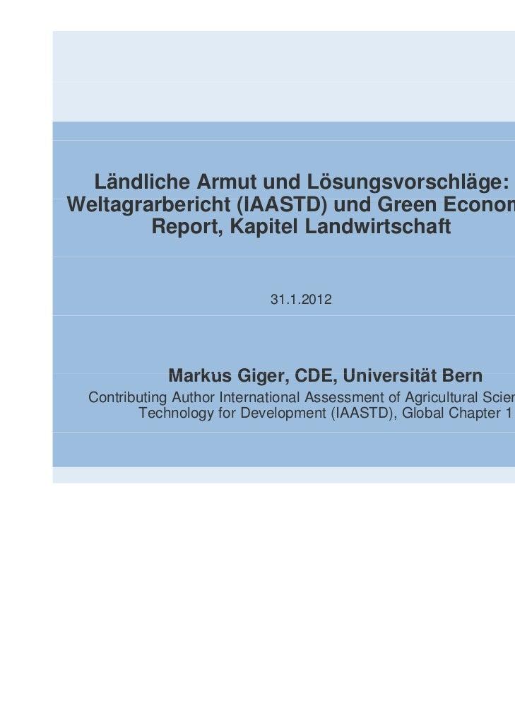 Ländliche Armut und Lösungsvorschläge:Weltagrarbericht (IAASTD) und Green EconomyW lt     b i ht             dG       E   ...