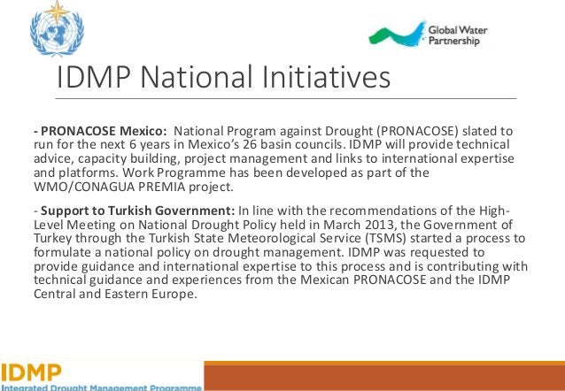 Framework of IDMP work on Drought Policies: National Drought Management Policy Guidelines • Adapting of 10-step process by...