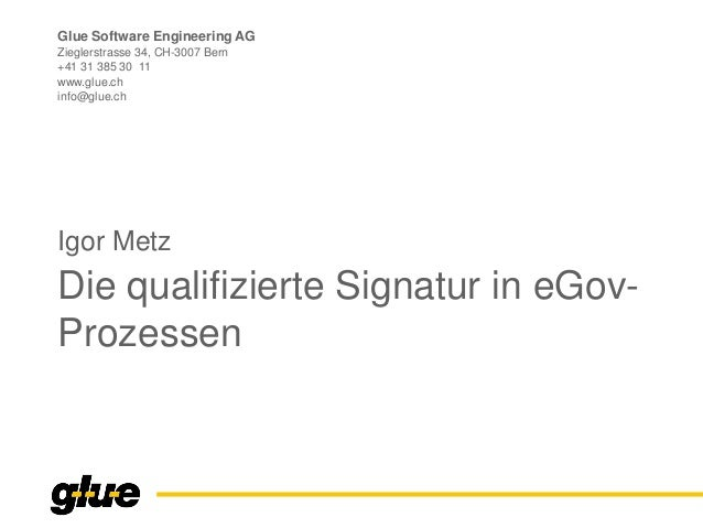 Glue Software Engineering AG Zieglerstrasse 34, CH-3007 Bern +41 31 385 30 11 www.glue.ch info@glue.ch Die qualifizierte S...
