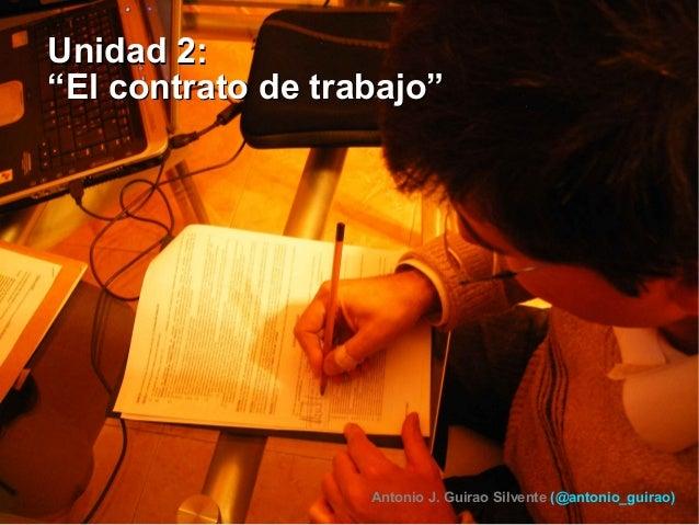 """UUnniiddaadd 22::  """"""""EEll ccoonnttrraattoo ddee ttrraabbaajjoo""""""""  Antonio J. Guirao Silvente (@antonio_guirao)"""