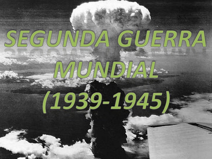 •Conflito militar global entre 1939 a 1945•Envolveu a maioria das nações do mundo - (incluindo todasas grandes potências)....