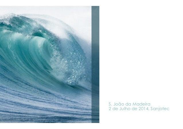 Apoios ao empreendedor Pedro Santos | 2GO OUT Consulting S. João da Madeira 2 de Julho de 2014, Sanjotec