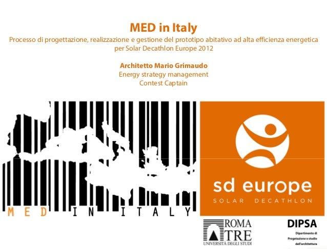 MED in Italy Processo di progettazione, realizzazione e gestione del prototipo abitativo ad alta efficienza energetica per...