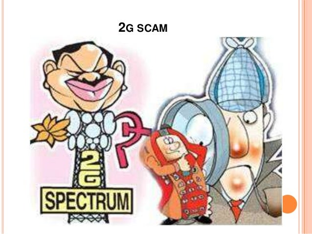 2g spectrum scam 2g spectrum scam: full story the buzz about 2g scam is witnessed over the last four years since 2008 it is the biggest scam ever taken place in india.
