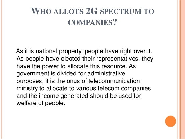 the 2g spectrum scandal Six years ago, 2g scam found its way, at number 2, in an all time 'top 10 abuses of power' list issued by time magazine in magnitude it was placed only behind richard nixon's watergate scandal.