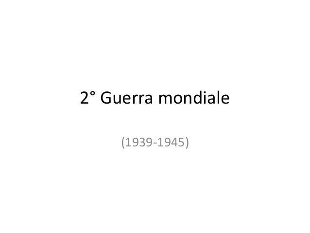 2° Guerra mondiale(1939-1945)