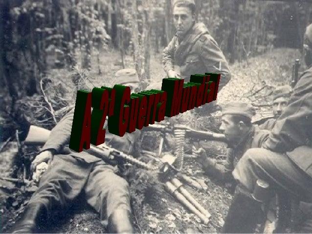 Introdução: A 2ª guerra Mundial inicia-se em 1939. Ficou marcada por ter sido Um dos conflitos mais sangrentos em toda a h...