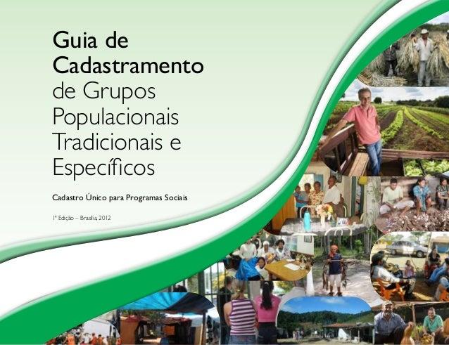 Guia de  Cadastramento  de Grupos  Populacionais  Tradicionais e  Específicos  Cadastro Único para Programas Sociais  1ª E...