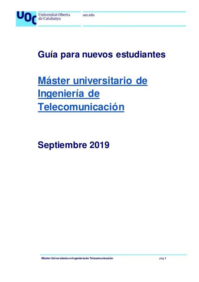 Máster Universitario enIngeniería de Telecomunicación pág 1 Guía para nuevos estudiantes Máster universitario de Ingenierí...