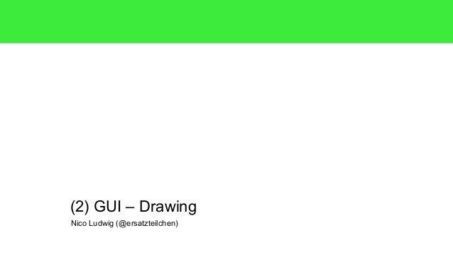 Nico Ludwig (@ersatzteilchen) (2) GUI – Drawing