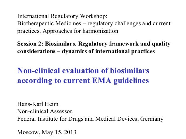 International Regulatory Workshop:Biotherapeutic Medicines – regulatory challenges and currentpractices. Approaches for ha...