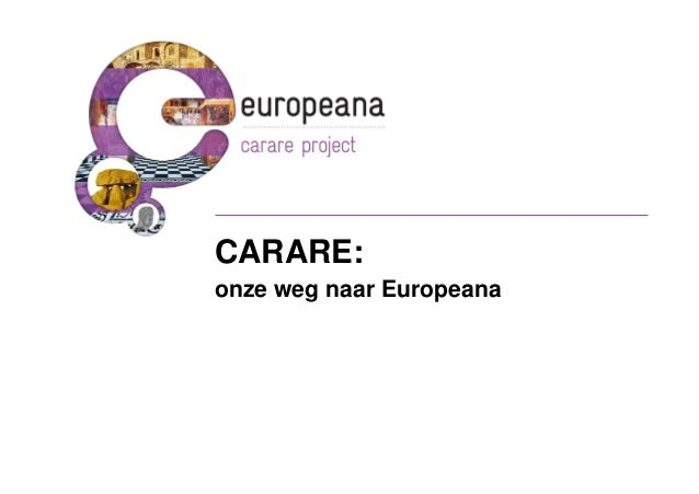 CARARE:onze weg naar Europeana