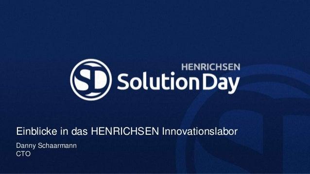 Einblicke in das HENRICHSEN InnovationslaborDanny SchaarmannCTO
