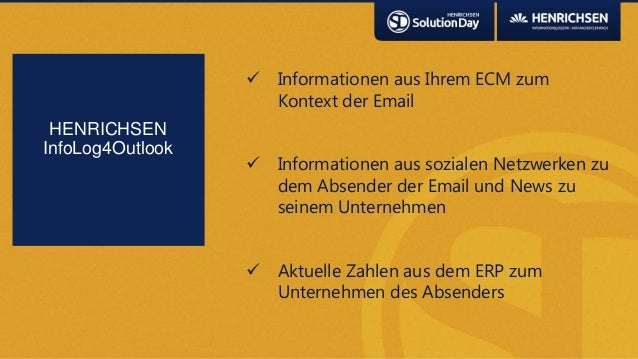  Informationen aus Ihrem ECM zumKontext der Email Informationen aus sozialen Netzwerken zudem Absender der Email und New...