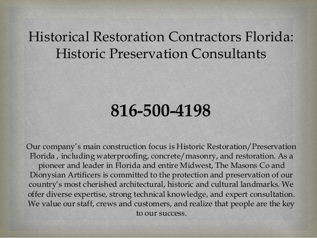 Historical Restoration Contractors Florida: Historic Preservation Consultants 816-500-4198 Our company's main construction...