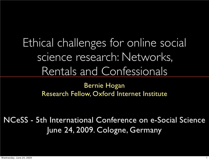Ethical challenges for online social                    science research: Networks,                     Rentals and Confes...