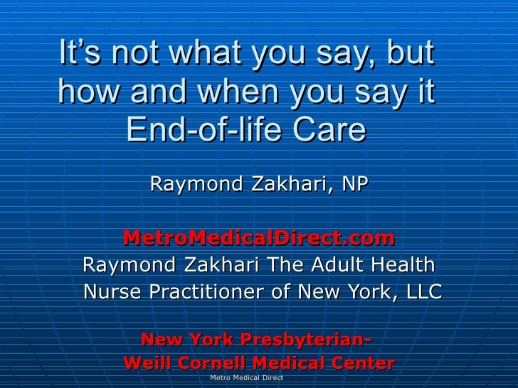 It's not what you say, but how and when you say it       End-of-life Care        Raymond Zakhari, NP      MetroMedicalDire...