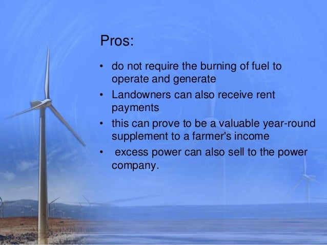 pro and cons of wind power Pros and cons of using wind power and solar energy systems benefits of solar power and wind energy which alternative energy system is right for you.