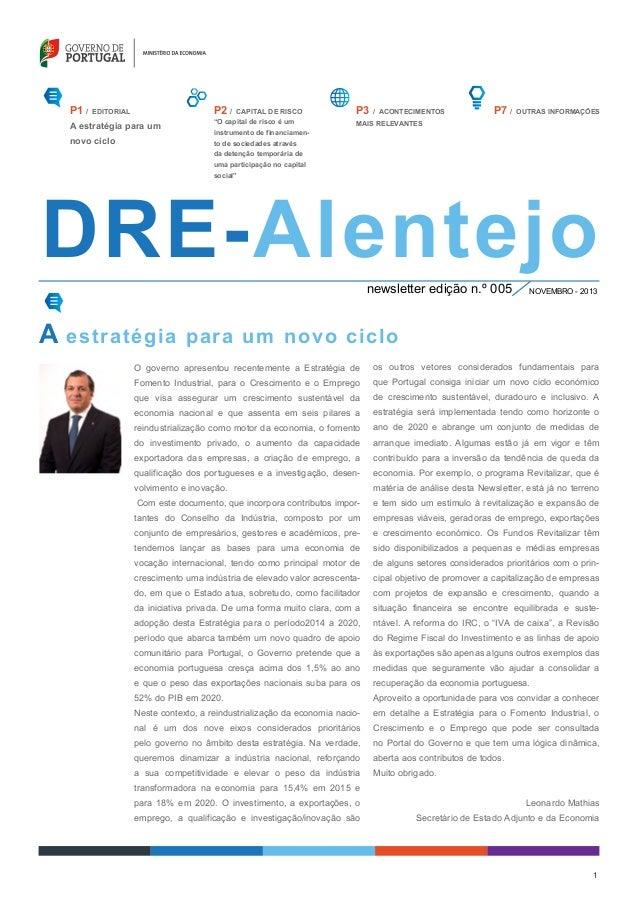 1 P7 / OUTRAS INFORMAÇÕES DRE-Alentejonewsletter edição n.º 005 NOVEMBRO - 2013 A estratégia para um novo ciclo O governo ...