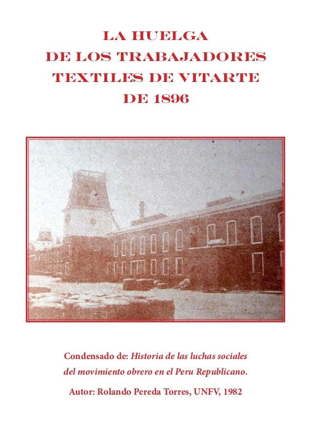 La huelgade los trabajadorestextiles de Vitarte               de 1896 Condensado de: Historia de las luchas sociales del m...