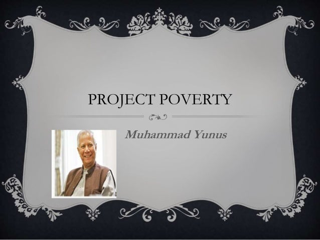 PROJECT POVERTY Muhammad Yunus