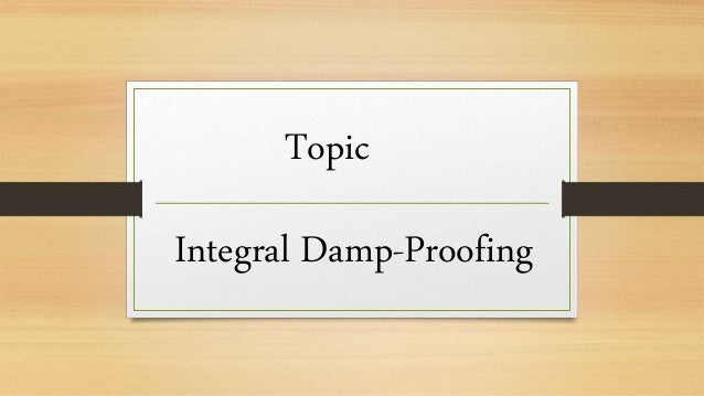 Integral Damp-Proofing Topic