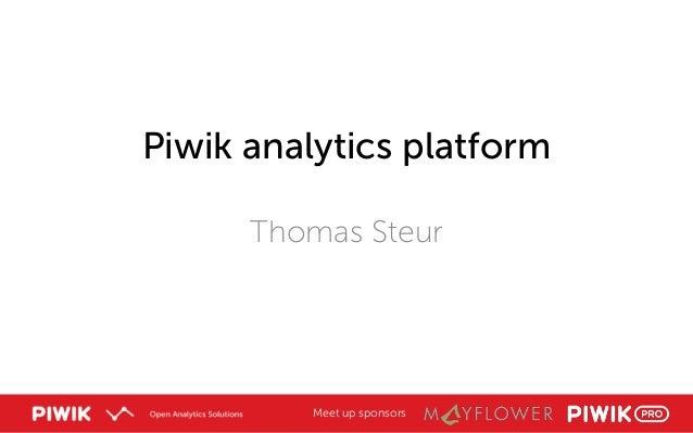 Meet up sponsors Piwik analytics platform Thomas Steur