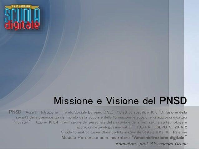 """PNSD –Asse I – Istruzione – Fondo Sociale Europeo (FSE)- Obiettivo specifico 10.8 """"Diffusione della società della conoscen..."""