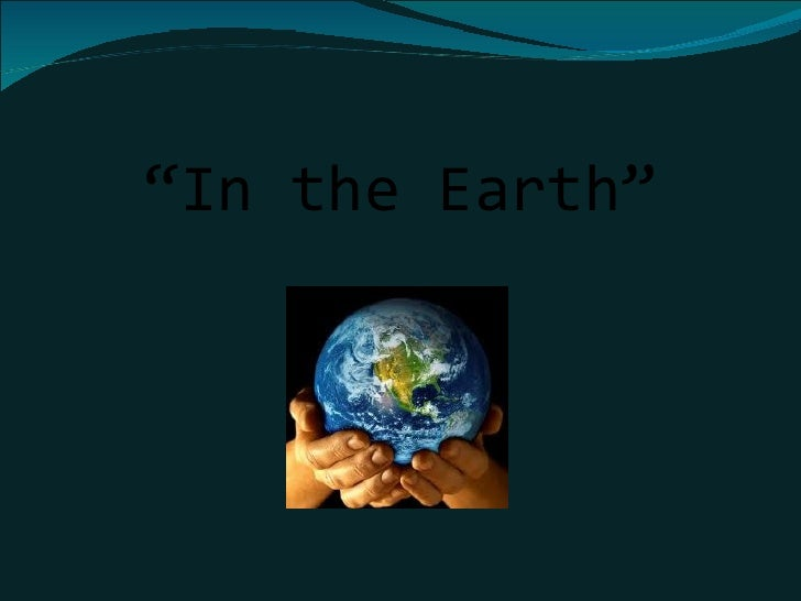 """In the Earth"""