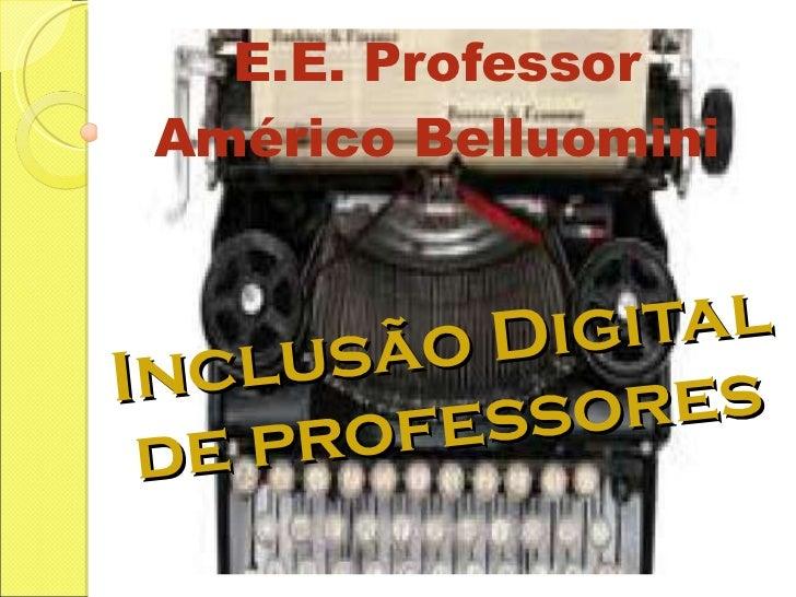 Inclusão Digital de professores E.E. Professor Américo Belluomini