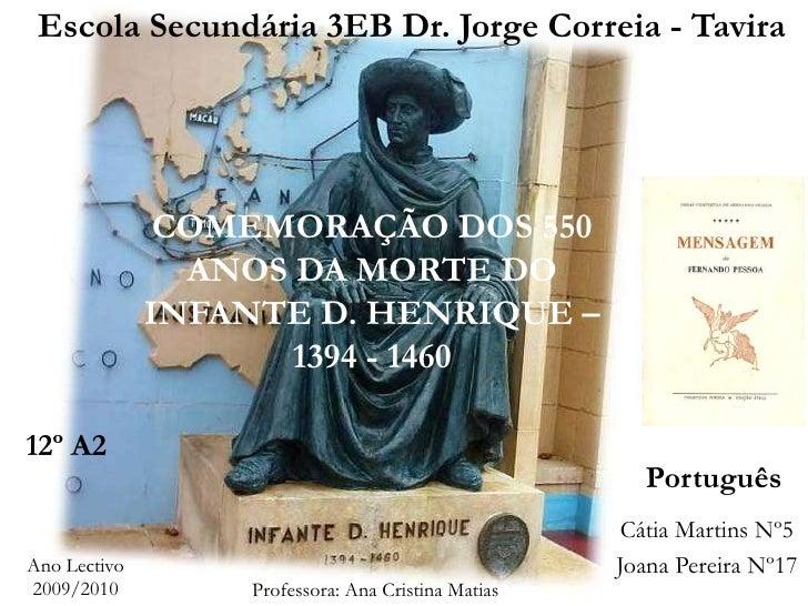 Escola Secundária 3EB Dr. Jorge Correia - Tavira                    COMEMORAÇÃO DOS 550                 ANOS DA MORTE DO  ...