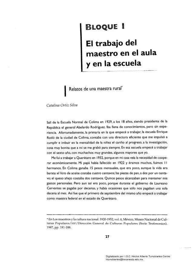 E I El trabajo del maestro en el aula y en la escuela IRelatos de una maestra rural' Catalina Ortiz Silva Salí de la Escue...