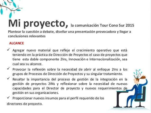 2INs Project Management Tour Cono Sur Slide 3